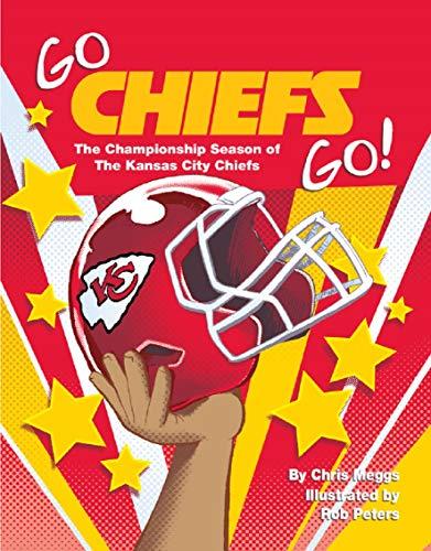 Go Chiefs Go!: The Championship ...