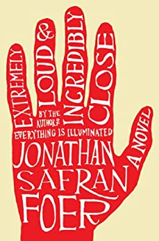 Extremely Loud and Incredibly Close: A Novel by [Jonathan Safran Foer]