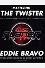 Mastering the Twister: Jiu Jitsu for Mixed Martial Arts Competition Paperback