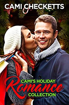 Cami's Holiday Romance Collection by [Cami Checketts]