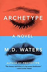Synopsis and Summary of the Dystopian Novel ''Archetype''