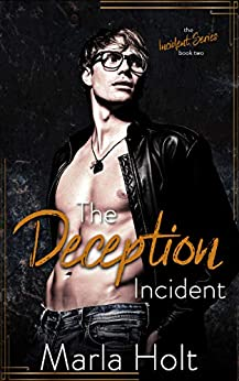 The Deception Incident: A Secret Baby Romance (The Incident Series Book 2) by [Marla Holt]