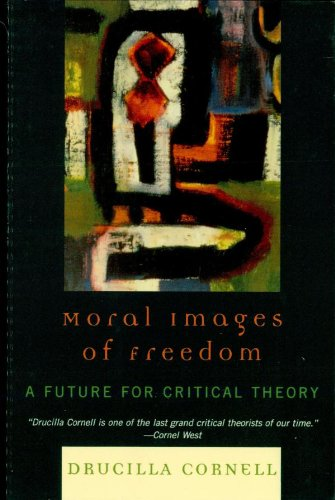 Moral Images of Freedom: A Future for Critical Theory (New Critical Theory) (English Edition)