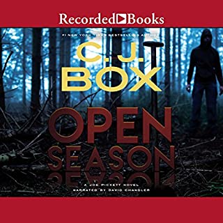 Open Season     A Joe Pickett Novel              By:                                                                                                                                 C. J. Box                               Narrated by:                                                                                                                                 David Chandler                      Length: 7 hrs and 50 mins     4,974 ratings     Overall 4.3