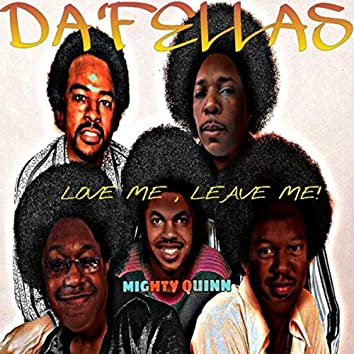 Love Me Leave Me (feat. Da' Fellas)