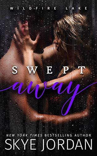 Abrazadera rosado Integración  Swept Away (Wildfire Lake) - Kindle edition by Jordan, Skye. Contemporary  Romance Kindle eBooks @ Amazon.com.