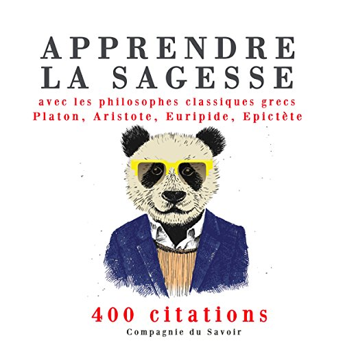 Apprendre la sagesse avec les philosophes classiques grecs 400 citations                   De :                                                                                                                                 Platon,                                                                                        Aristote,                                                                                        Euripide,                   and others                          Lu par :                                                                                                                                 Nicolas Planchais,                                                                                        Patrick Martinez-Bournat,                                                                                        Patrick Blandin                      Durée : 1 h et 56 min     Pas de notations     Global 0,0