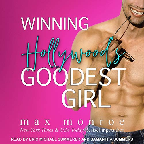 Winning Hollywood's Goodest Girl Audiobook By Max Monroe cover art