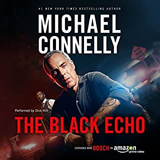 The Black Echo: Harry Bosch Series, Book 1                   By:                                                                                                                                 Michael Connelly                               Narrated by:                                                                                                                                 Dick Hill                      Length: 13 hrs and 49 mins     14,032 ratings     Overall 4.3