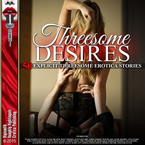 Threesome Desires: Fifty Explicit Threesome Erotica Stories                   By:                                                                                                                                 Mary Fisher Stevens,                                                                                        Janie Draper,                                                                                        Roxy Rhodes,                   and others                          Narrated by:                                                                                                                                 Roxanne Hill,                                                                                        Rebecca Wolfe,                                                                                        Tigra,                   and others                 Length: 21 hrs and 26 mins     13 ratings     Overall 3.7