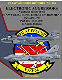 Electronic Aggressors: US Navy Electronic Threat Environment Squadrons - Part Two 1978-2000