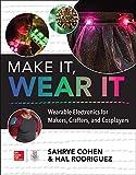 Make It, Wear It: Wearable Electronics for Makers,...