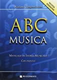 ABC musica. Manuale di teoria musicale. Con esercizi. Nuova ediz.