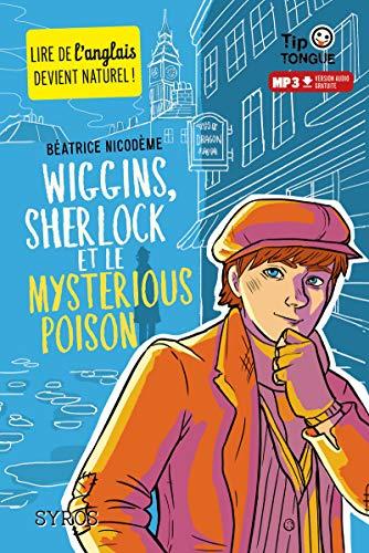 Wiggins, Sherlock et le Mysterious Poison - collection Tip Tongue - A1 découverte - dès 10 ans