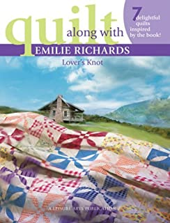 Quilt Along with Emilie Richards: Lover's Knot - 7 Delightful Quilts by Emilie Richards (2006-06-01)