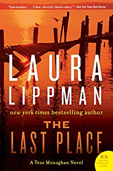 The Last Place: A Tess Monaghan Novel by [Laura Lippman]