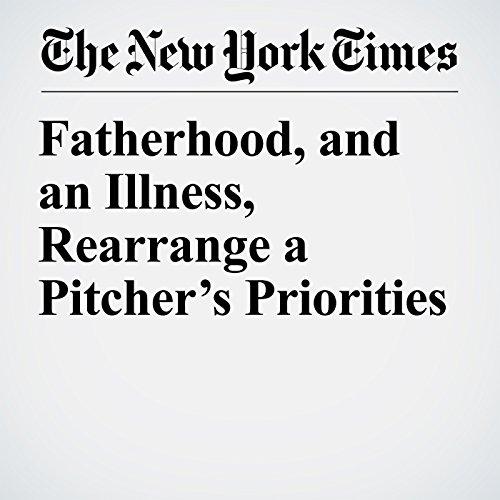 Fatherhood, and an Illness, Rearrange a Pitcher's Priorities copertina
