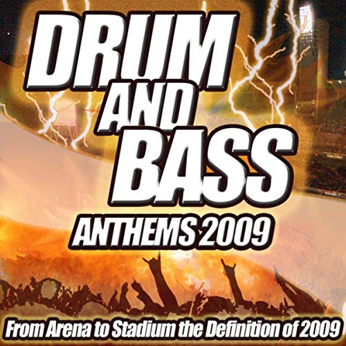 Drum and Bass Anthems 2009 - From Stadium to Dub Step Club...
