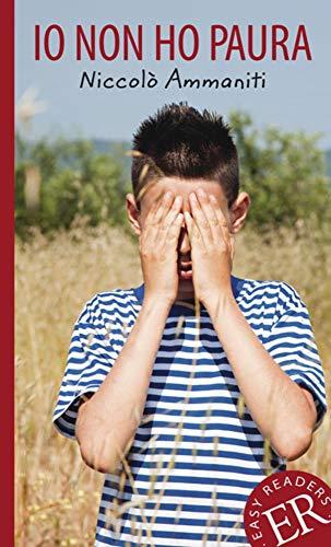 Io non ho paura: Italienische Lektüre für das 3. und 4. Lernjahr. Gekürzt, mit Annotationen
