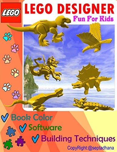 LEGO DESIGNER FUN FOR KIDS: LEGO DESIGNER (Lego : Animal - Dinosaur Book 1) (English Edition)