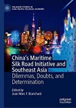 China's Maritime Silk Road Initiative and Southeast Asia: Dilemmas, Doubts, and Determination (Palgrave Studies in Asia-Pacific Political Economy)