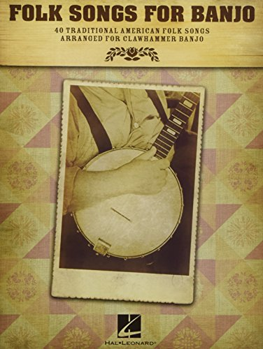 40 Traditional American Songs: Noten, Sammelband für Banjo: 40 Traditional American Folk Songs Arranged for Clawhammer Banjo