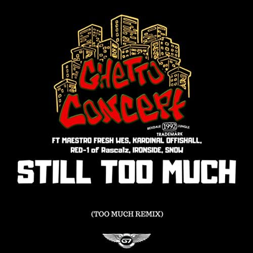 Ghetto Concept feat. Maestro Fresh Wes, Kardinal Offishall, Red-1 of Rascalz, Ironside & snow