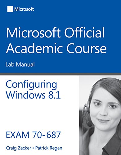 70-687 Configuring Windows 8.1 Lab Manual (Microsoft Official Academic Course Series)