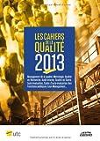 Les Cahiers de la Qualité - 2013 - Management de la qualité, Métrologie, Qualité en Recherche, Audit interne, Qualité en Santé, Auto+évaluation, Cadre ... LA QUALITE 2013 MANAGEMENT DE LA QUALITE METR