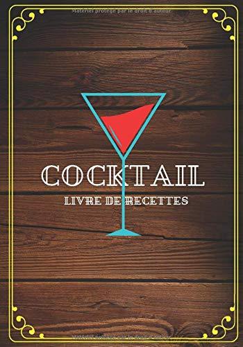 Cocktail, Livre de recettes: Carnet pour noter les recettes de cocktail   100 pages   Idéal pour un cadeau