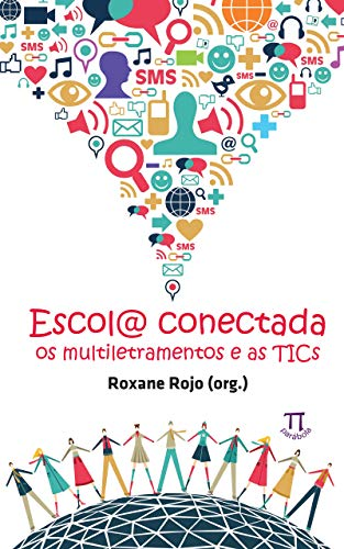 Escol@ conectada: Os multiletramentos e as TICs (Estratégias de ensino Livro 40)
