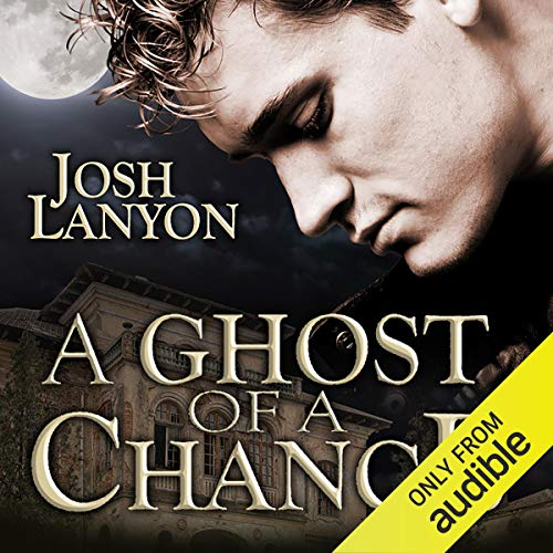 A Ghost of a Chance Audiobook By Josh Lanyon cover art