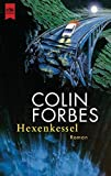 Colin Forbes: Hexenkessel