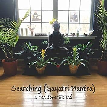 Searching (Gayatri Mantra)