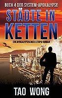 Staedte in Ketten: Ein LitRPG-Apokalypse Roman (Die System-Apokalypse)