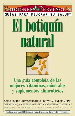 El Boutiquin Natural: Una Guia Completa De Las Mejores Vitaminas, Minerales Y Suplementos Alimenticios