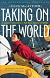 Taking on the World: A Sailor's Extraordinary Solo Race Around the Globe