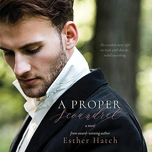 A Proper Scoundrel Audiobook By Esther Hatch cover art