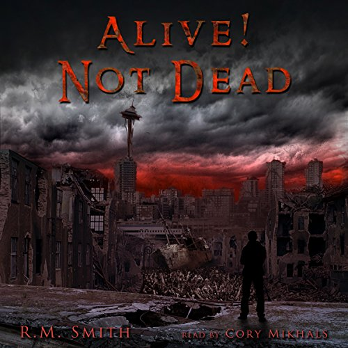 Alive! Not Dead! audiobook cover art