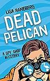 Dead Pelican (Spy Shop Mystery)