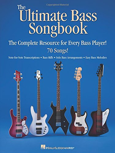 The Ultimate Bass Songbook: Songbook für Bass-Gitarre (E-Bass): The Complete Resource for Every Bass Player! (Tab)