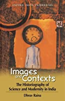 Images and Contexts: The Historiography of Science and Modernity in India