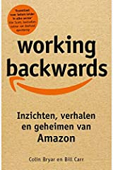 Working backwards: inzichten, verhalen en geheimen van Amazon Paperback