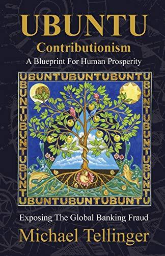 UBUNTU Contributionism - A Blueprint For Human Prosperity: Exposing the global banking fraud