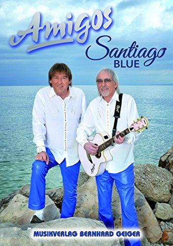 Amigos - Santiago Blue (Songbuch, Songbook, Notenbuch) für Gesang, Klavier, Gitarre usw.