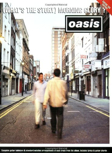 'Oasis': '(What's the Story) Morning Glory ?' - Guitar Tab and lyrics.