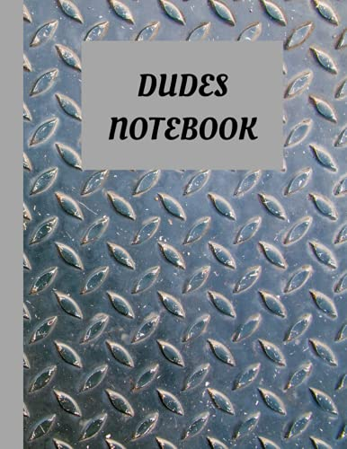 DUDES NOTEBOOK: DIAMOND PLATE COVER NOTEBOOK BLANK PAGES