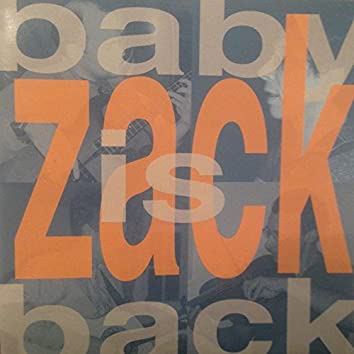 Baby Zack is Back