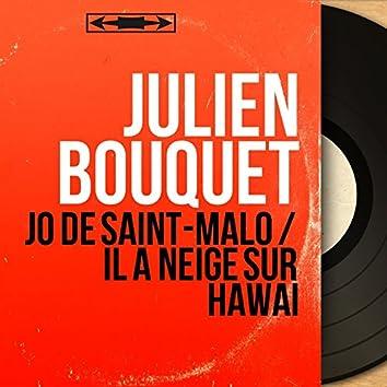 Jo de Saint-Malo / Il a neigé sur Hawaï (feat. Wal-Berg et son orchestre) [Mono Version]