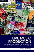 Live Music Production: Interviews with UK Pioneers